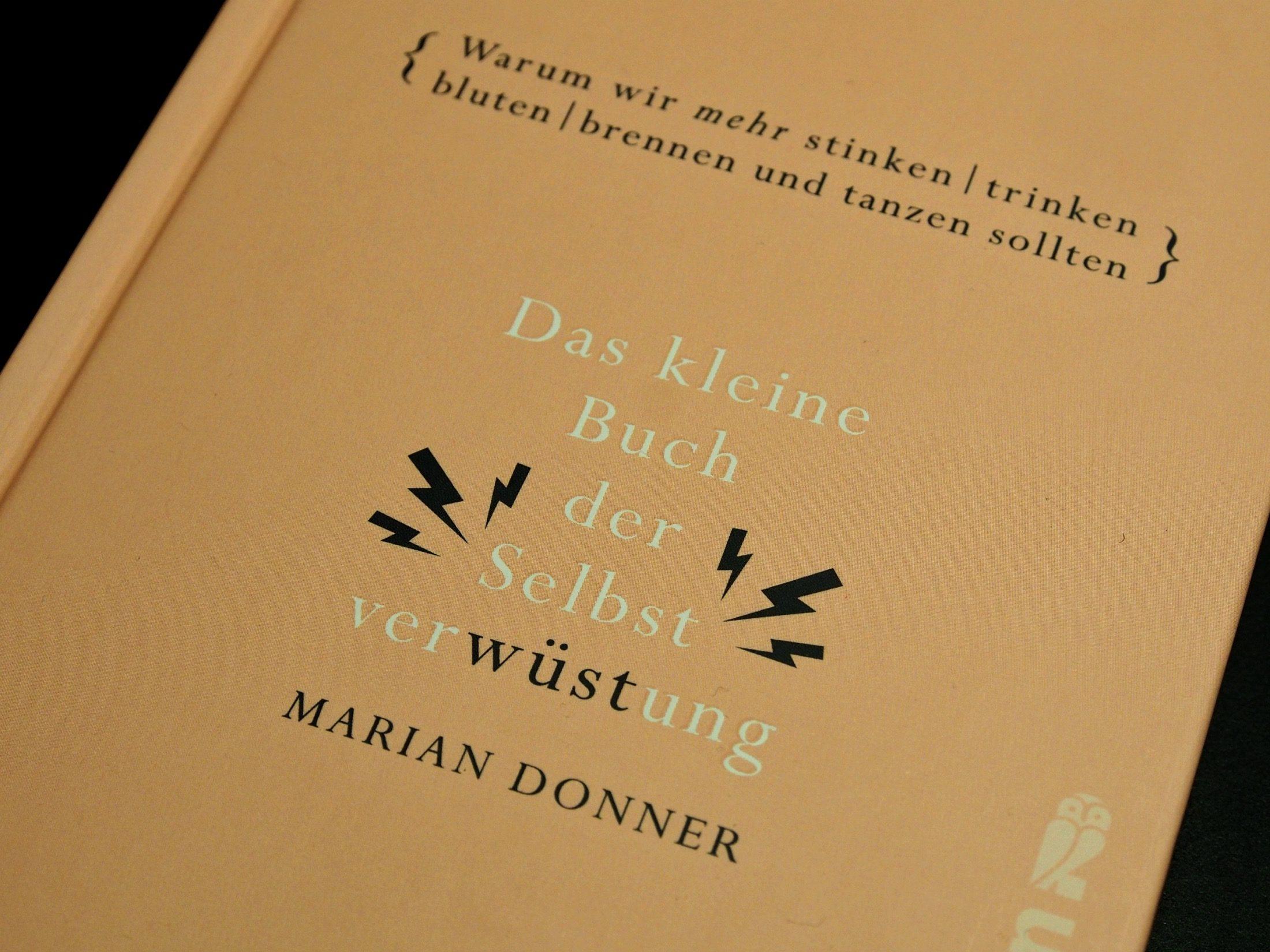 Das Kleine Buch der Selbstverwüstung von Marian Donner